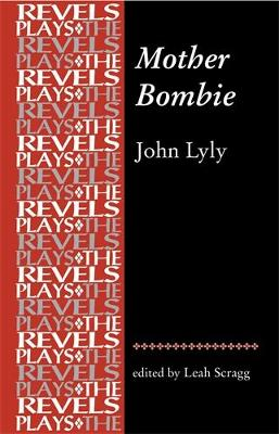 Mother Bombie: John Lyly - The Revels Plays (Paperback)