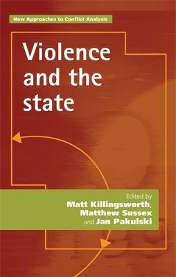 Violence and the State - New Approaches to Conflict Analysis (Hardback)