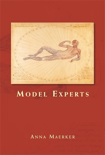 Model Experts: Wax Anatomies and Enlightenment in Florence and Vienna, 1775-1815 (Paperback)