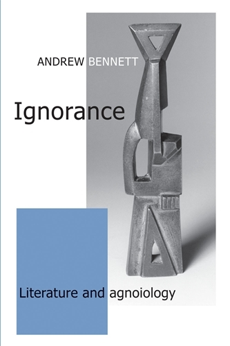 Ignorance: Literature and Agnoiology (Paperback)