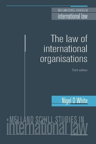 The Law of International Organisations - Melland Schill Studies in International Law (Paperback)