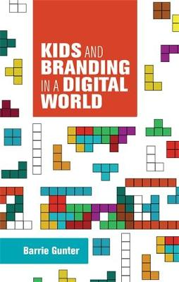 Kids and Branding in a Digital World (Hardback)