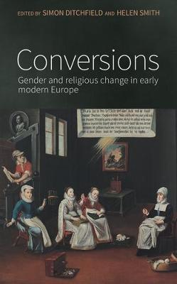 Conversions: Gender and Religious Change in Early Modern Europe (Hardback)