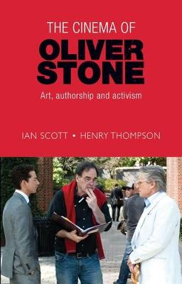 The Cinema of Oliver Stone: Art, Authorship and Activism (Hardback)