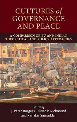 Cultures of Governance and Peace: A Comparison of Eu and Indian Theoretical and Policy Approaches (Hardback)