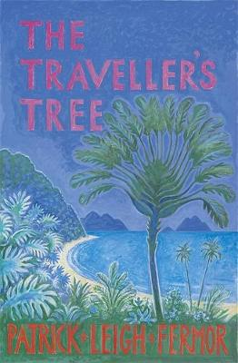 The Traveller's Tree: A Journey through the Caribbean Islands (Hardback)