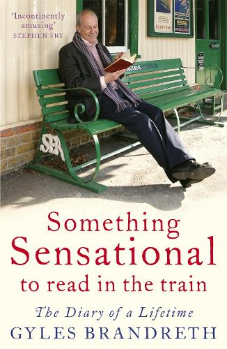 Something Sensational to Read in the Train: The Diary of a Lifetime (Paperback)