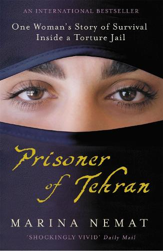 Prisoner of Tehran: One Woman's Story of Survival Inside a Torture Jail (Paperback)