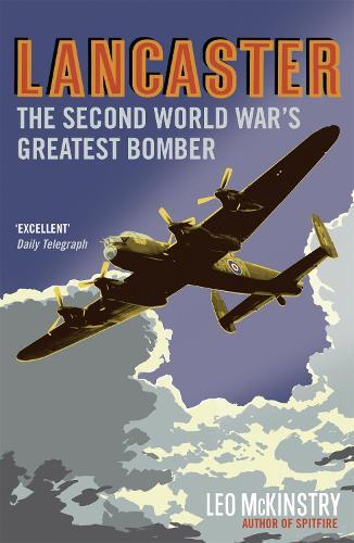 Lancaster: The Second World War's Greatest Bomber (Paperback)