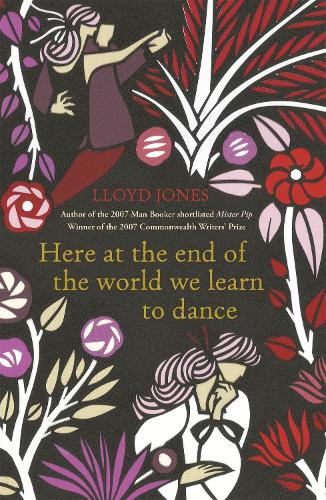 Here at the End of the World We Learn to Dance (Paperback)
