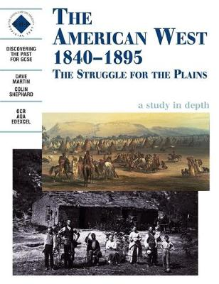 The American West 1840-1895: An SHP depth study - Discovering the Past for GCSE (Paperback)