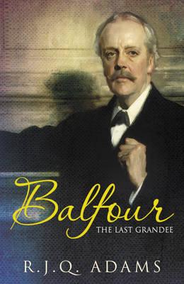Balfour: The Last Grandee (Paperback)