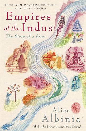 Empires of the Indus: 10th Anniversary Edition (Paperback)