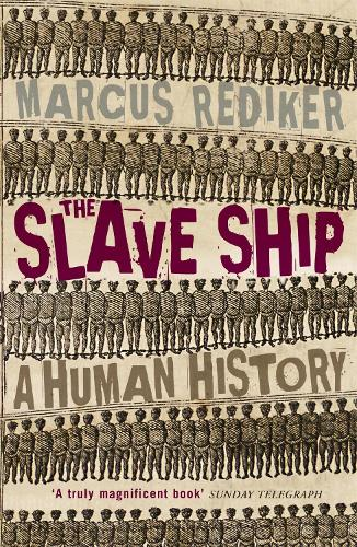the gruesome history of slave trade in the slave ship by marcus rediker The slave ship was a central institution of slave trade and slavery, as well as a place of extreme violence and suffering its ghost still haunts america today through the persistence of.