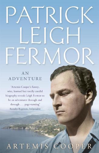 Patrick Leigh Fermor: An Adventure (Paperback)