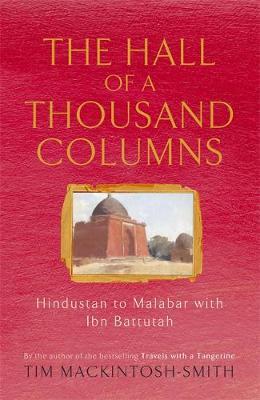 Hall of a Thousand Columns: Hindustan to Malabar with Ibn Battutah (Paperback)