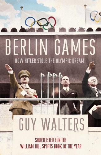 Berlin Games: How Hitler Stole the Olympic Dream (Paperback)