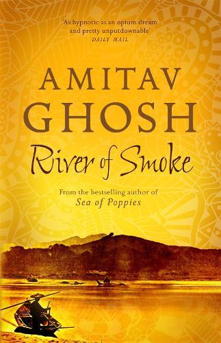 River of Smoke: Ibis Trilogy Book 2 - Ibis Trilogy (Paperback)
