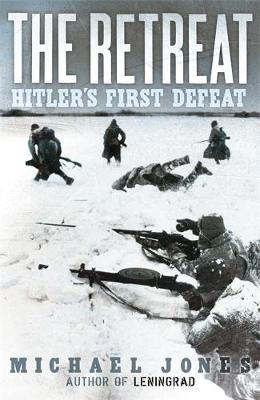 The Retreat: Hitler's First Defeat (Hardback)
