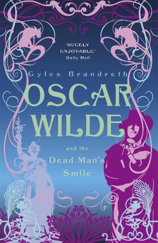 Oscar Wilde and the Dead Man's Smile: Oscar Wilde Mystery: 3 - Oscar Wilde Mystery (Paperback)
