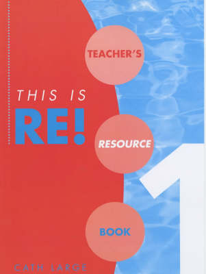 This is RE! Teacher's Resource Book - This is RE! 1 (Paperback)