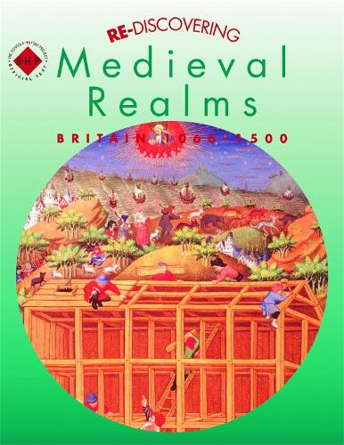 Re-discovering Medieval Realms: Britain 1066-1500 - ReDiscovering the Past (Paperback)