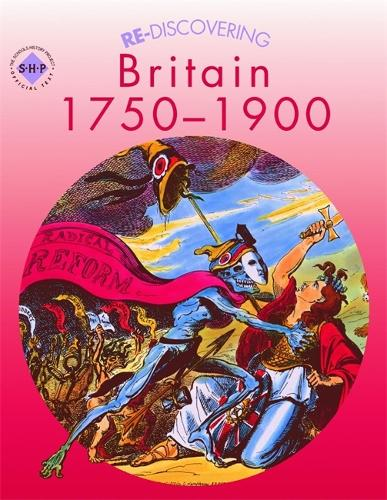 Re-discovering Britain 1750-1900 - ReDiscovering the Past (Paperback)