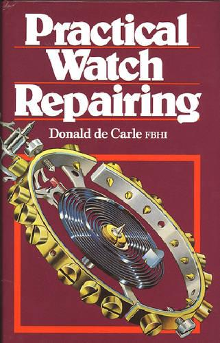 Practical Watch Repairing (Hardback)