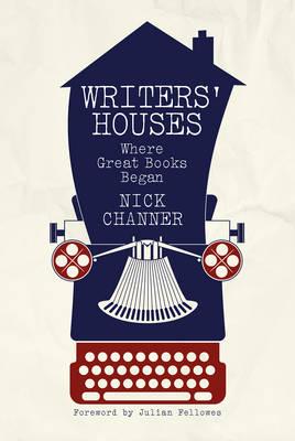 Writers' Houses: Where Great Books Began (Hardback)