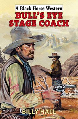 Bull's Eye Stage Coach (Hardback)