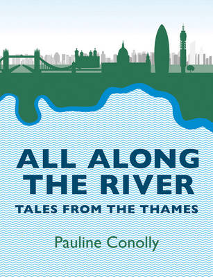 All Along the River: Tales from the Thames (Paperback)