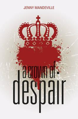 A Crown of Despair (Hardback)