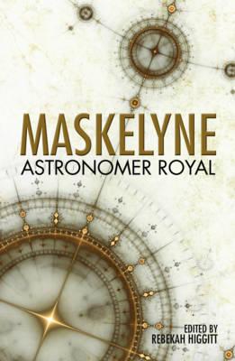 Maskelyne: Astronomer Royal (Hardback)