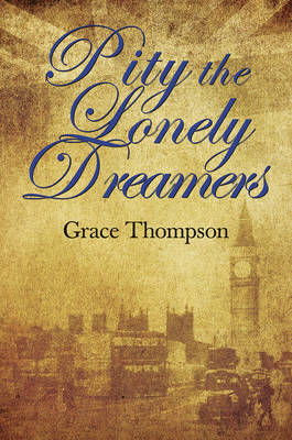Pity the Lonely Dreamers (Hardback)