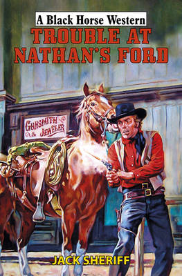Trouble at Nathan's Ford (Hardback)