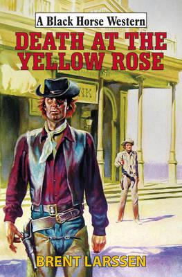 Death at the Yellow Rose (Hardback)