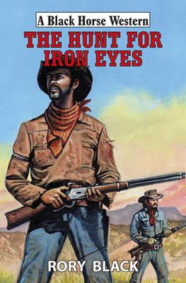 The Hunt for Iron Eyes (Hardback)