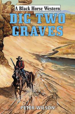 Dig Two Graves (Hardback)