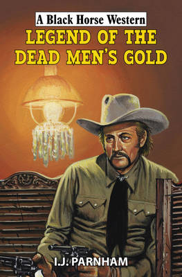 Legend of the Dead Men's Gold (Hardback)