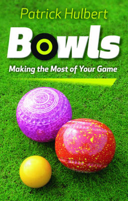Bowls: Making the Most of Your Game (Paperback)