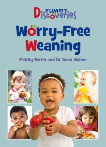 Yummy Discoveries: Worry-Free Weaning - Yummy Discoveries (Paperback)