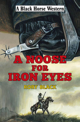 A Noose for Iron Eyes (Hardback)