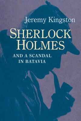 Sherlock Holmes and a Scandal in Batavia (Hardback)