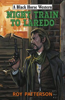 Night Train to Laredo (Hardback)