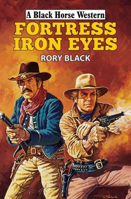 Fortress Iron Eyes - A Black Horse Western (Hardback)