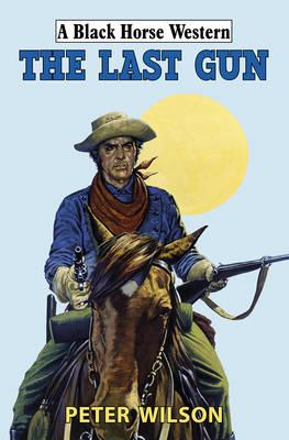 The Last Gun (Hardback)