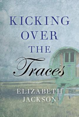 Kicking Over the Traces (Hardback)