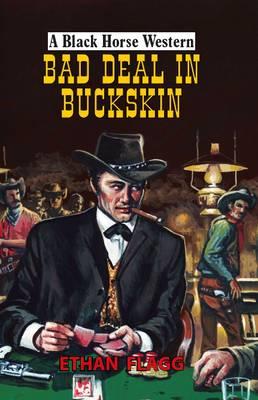Bad Deal in Buckskin - A Black Horse Western (Hardback)