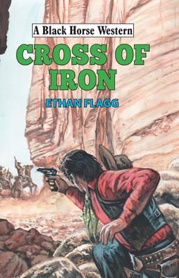 Cross of Iron - A Black Horse Western (Hardback)