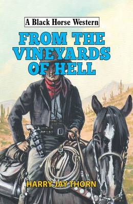 From the Vineyards of Hell - A Black Horse Western (Hardback)